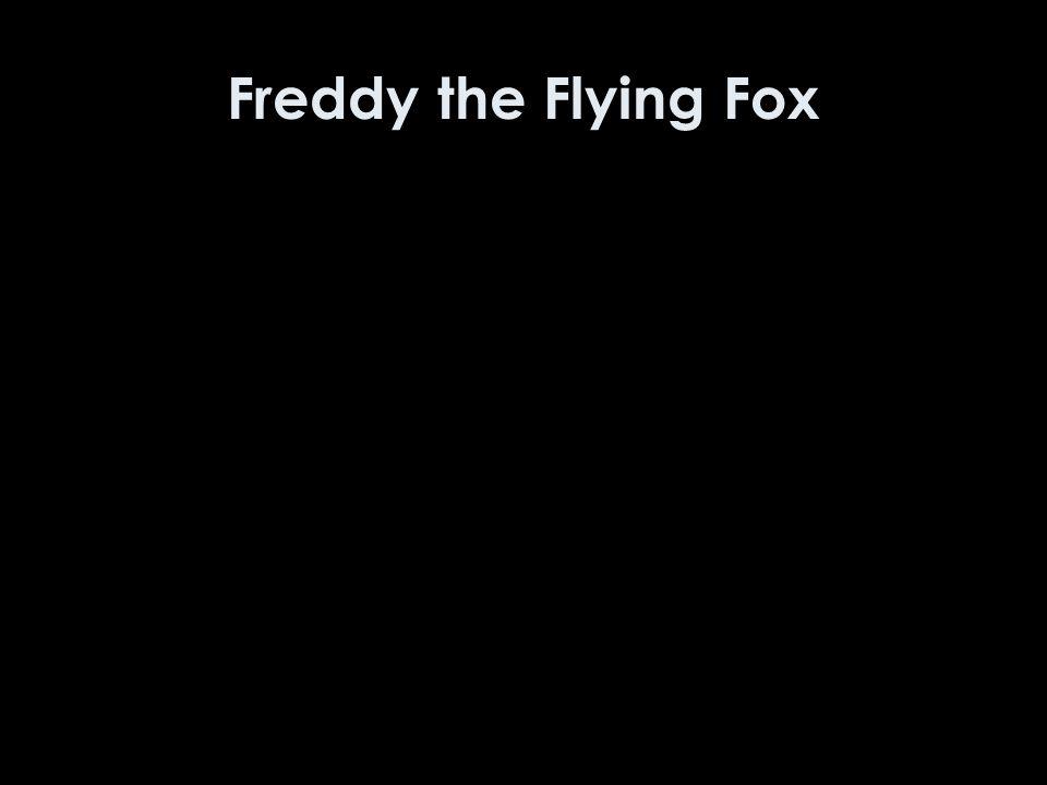 Freddy the Flying Fox Jó egyszerű példa!