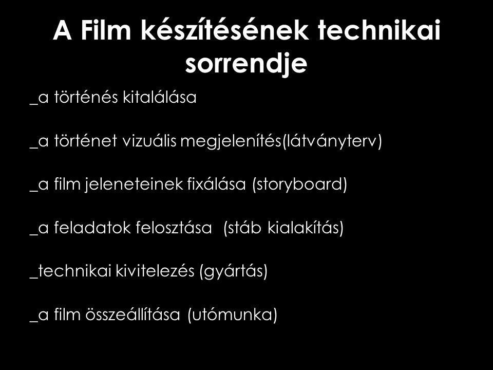A Film készítésének technikai sorrendje