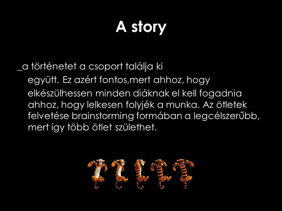 A story _a történetet a csoport találja ki
