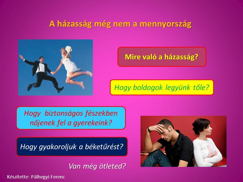 A házasság még nem a mennyország