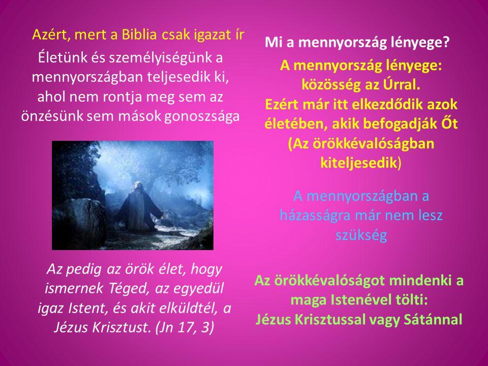 Azért, mert a Biblia csak igazat ír Mi a mennyország lényege