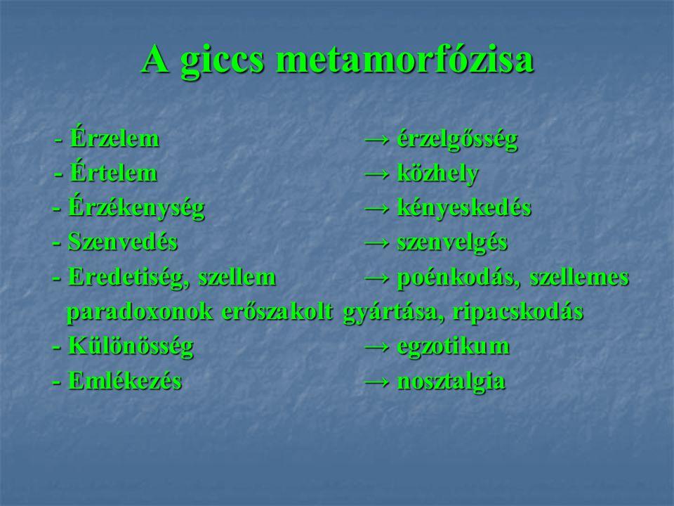 A giccs metamorfózisa - Érzelem → érzelgősség - Értelem → közhely