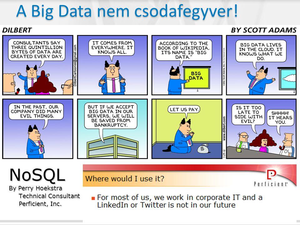 A Big Data nem csodafegyver!
