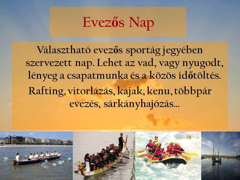 Rafting, vitorlázás, kajak, kenu, többpár evezés, sárkányhajózás…