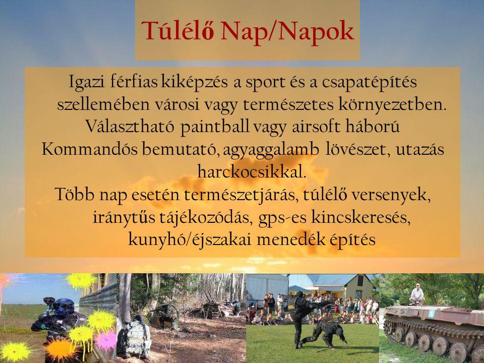 Túlélő Nap/Napok Igazi férfias kiképzés a sport és a csapatépítés szellemében városi vagy természetes környezetben.