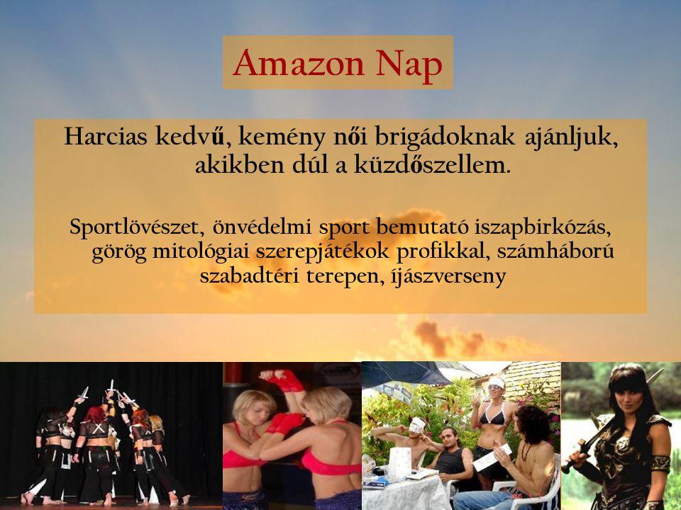 Amazon Nap Harcias kedvű, kemény női brigádoknak ajánljuk, akikben dúl a küzdőszellem.