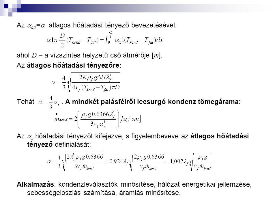 Az átl= átlagos hőátadási tényező bevezetésével:
