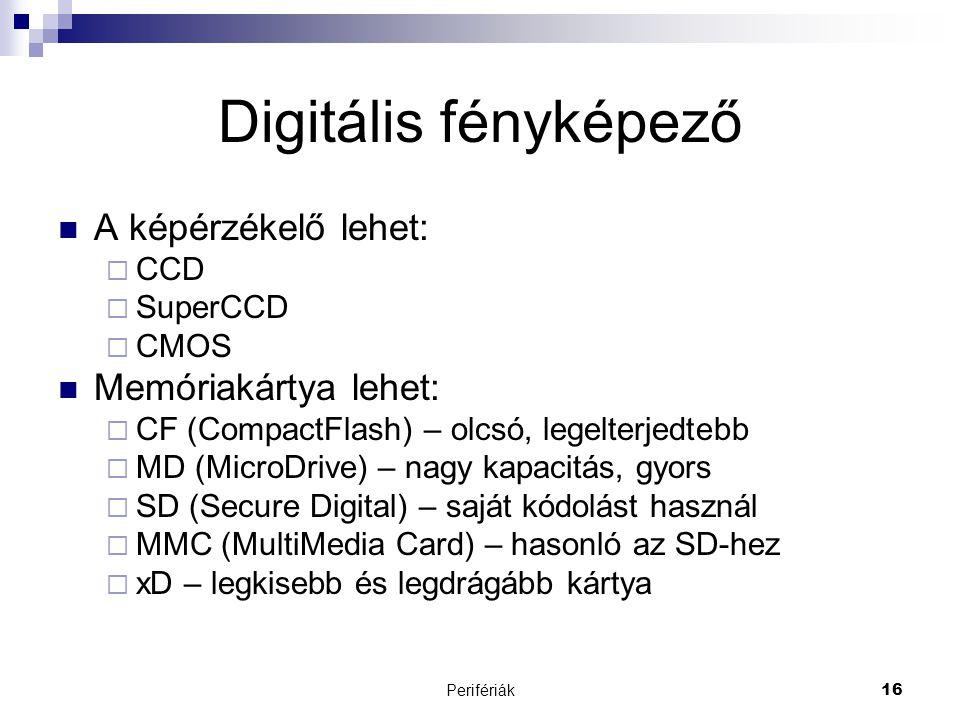 Digitális fényképező A képérzékelő lehet: Memóriakártya lehet: CCD