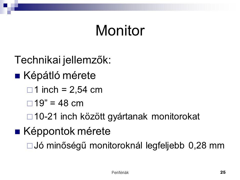 Monitor Technikai jellemzők: Képátló mérete Képpontok mérete