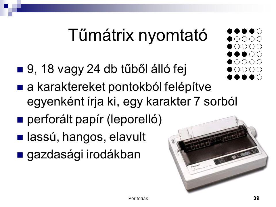 Tűmátrix nyomtató 9, 18 vagy 24 db tűből álló fej