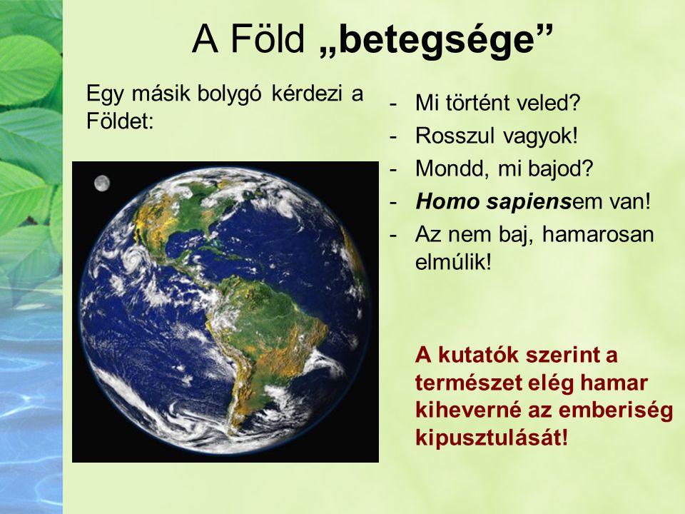 """A Föld """"betegsége Egy másik bolygó kérdezi a Földet:"""