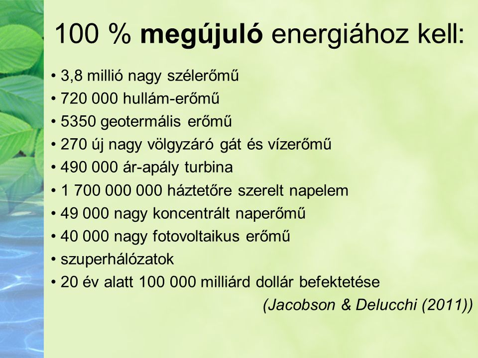 100 % megújuló energiához kell: