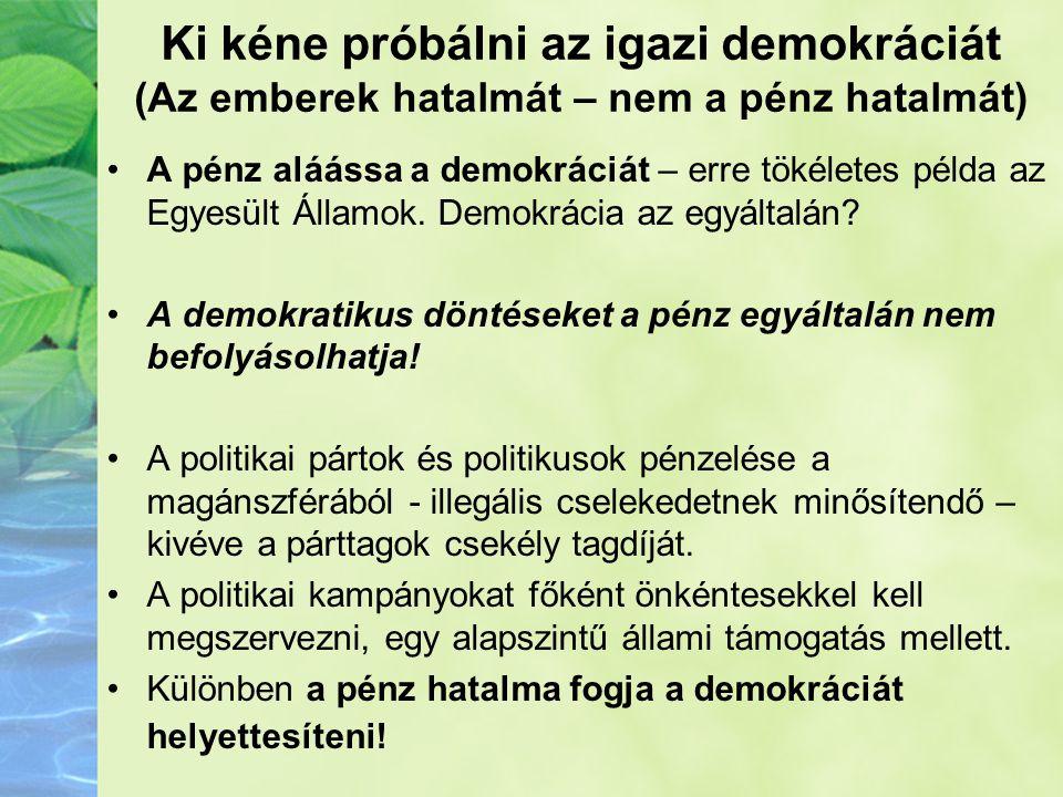 Ki kéne próbálni az igazi demokráciát (Az emberek hatalmát – nem a pénz hatalmát)