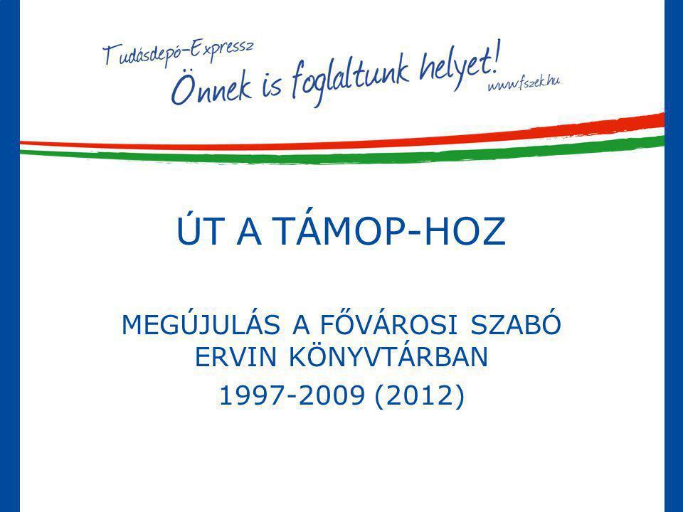 MEGÚJULÁS A FŐVÁROSI SZABÓ ERVIN KÖNYVTÁRBAN 1997-2009 (2012)