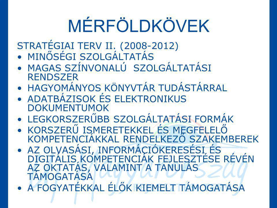 MÉRFÖLDKÖVEK STRATÉGIAI TERV II. (2008-2012) MINŐSÉGI SZOLGÁLTATÁS