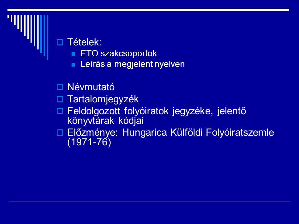 Feldolgozott folyóiratok jegyzéke, jelentő könyvtárak kódjai