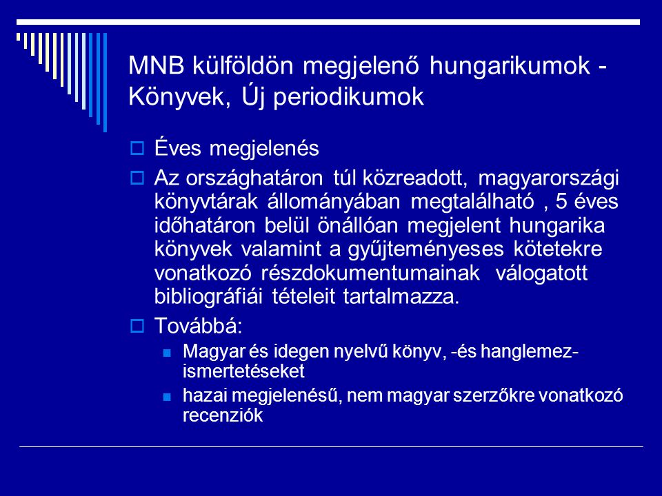 MNB külföldön megjelenő hungarikumok -Könyvek, Új periodikumok