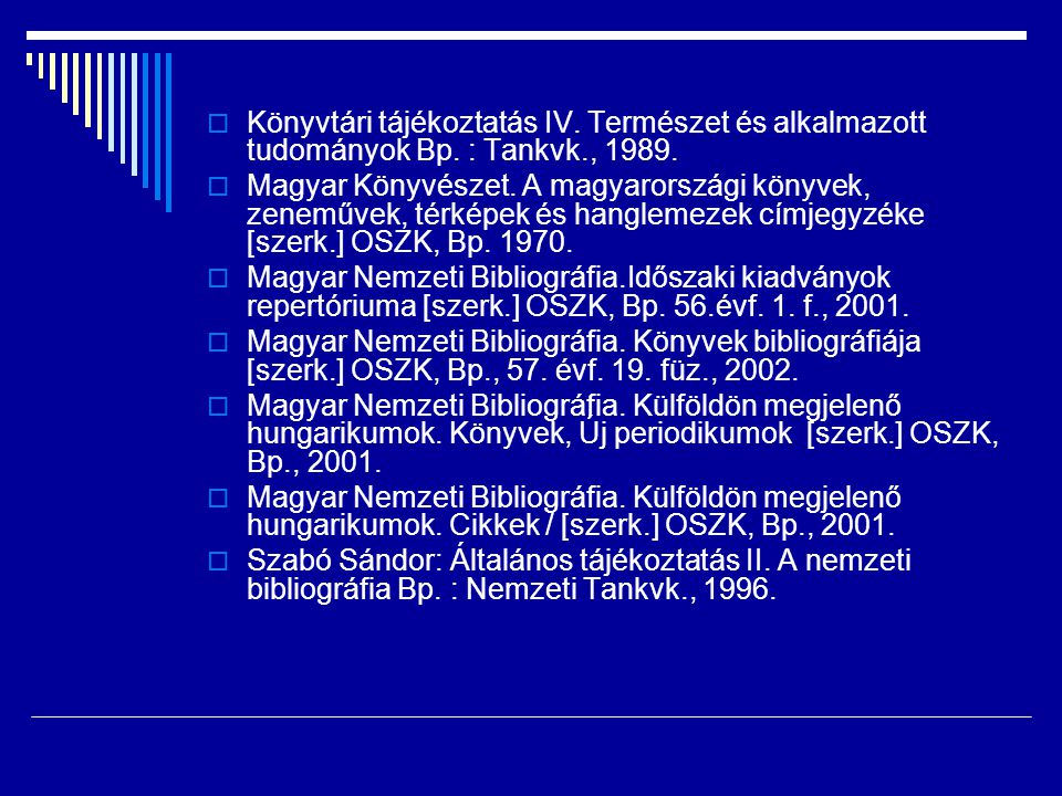 Könyvtári tájékoztatás IV. Természet és alkalmazott tudományok Bp