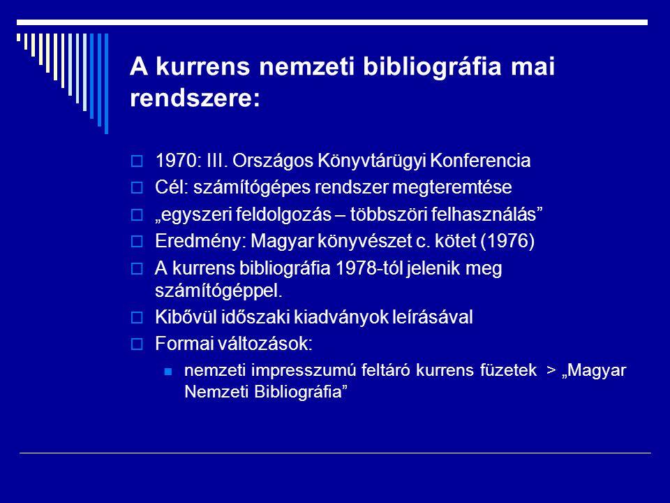 A kurrens nemzeti bibliográfia mai rendszere: