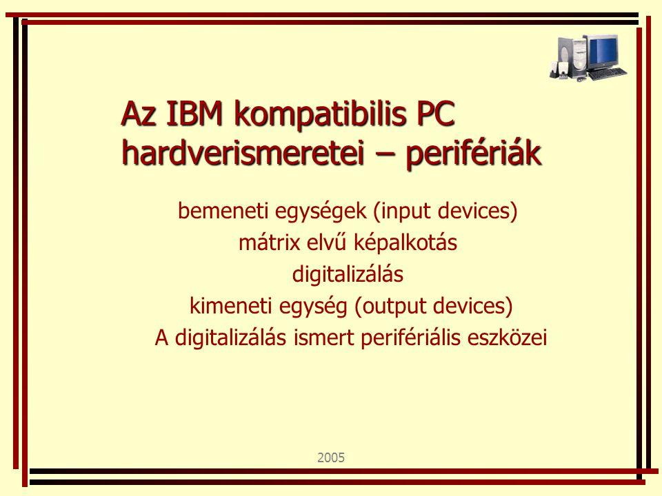 Az IBM kompatibilis PC hardverismeretei – perifériák