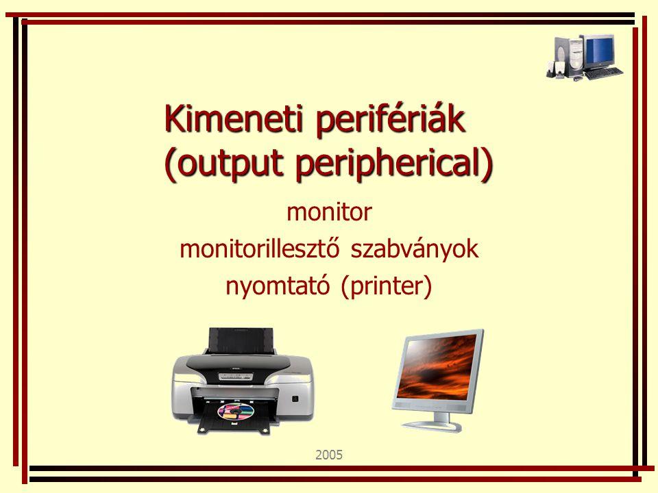 Kimeneti perifériák (output peripherical)