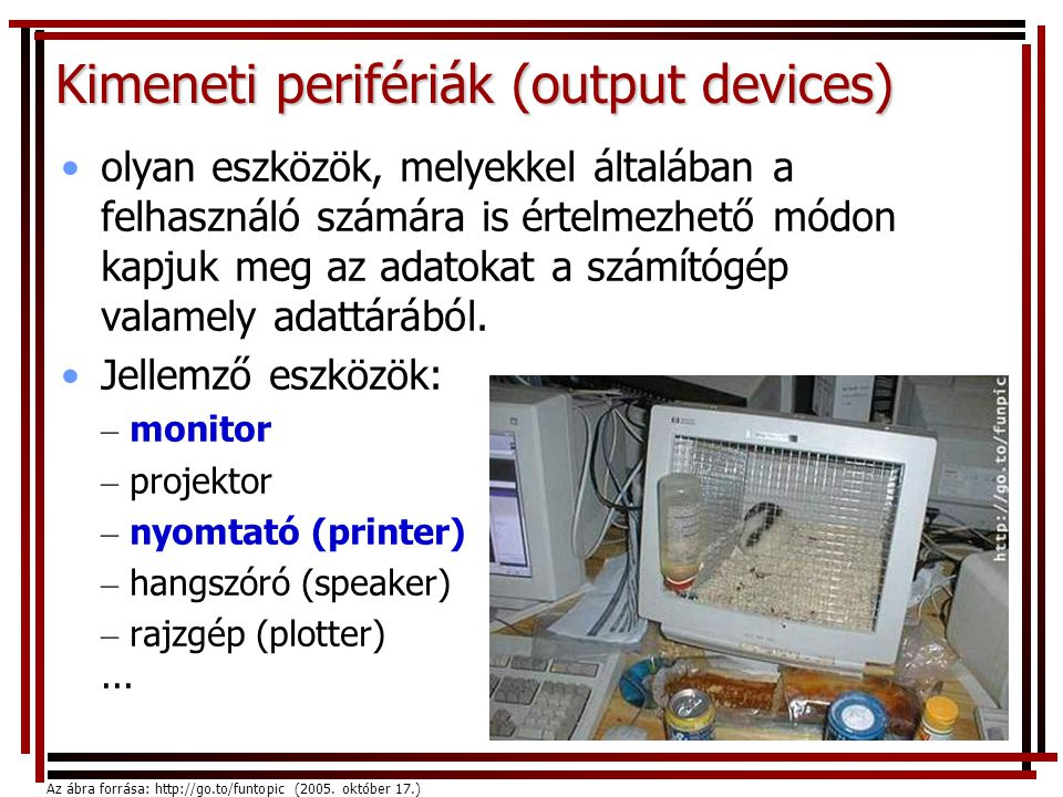 Kimeneti perifériák (output devices)