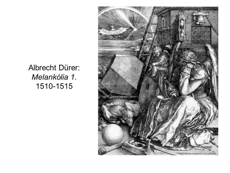 Albrecht Dürer: Melankólia 1. 1510-1515