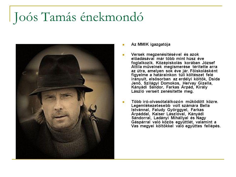 Joós Tamás énekmondó Az MMIK igazgatója