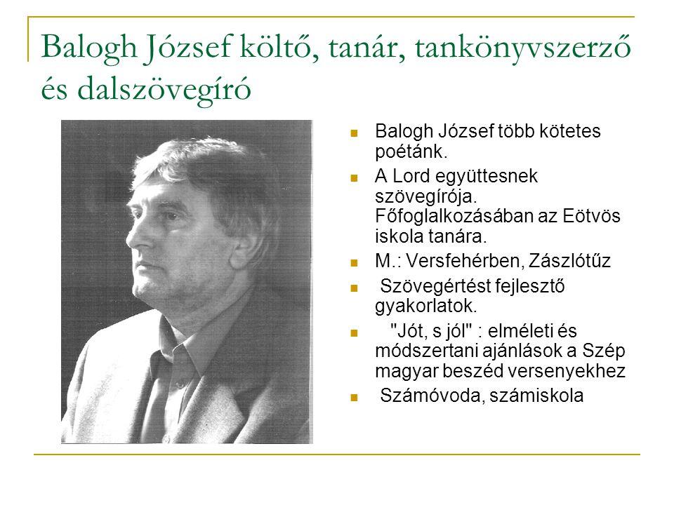 Balogh József költő, tanár, tankönyvszerző és dalszövegíró