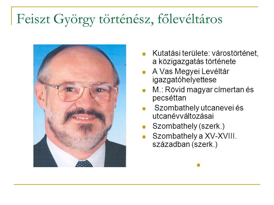 Feiszt György történész, főlevéltáros