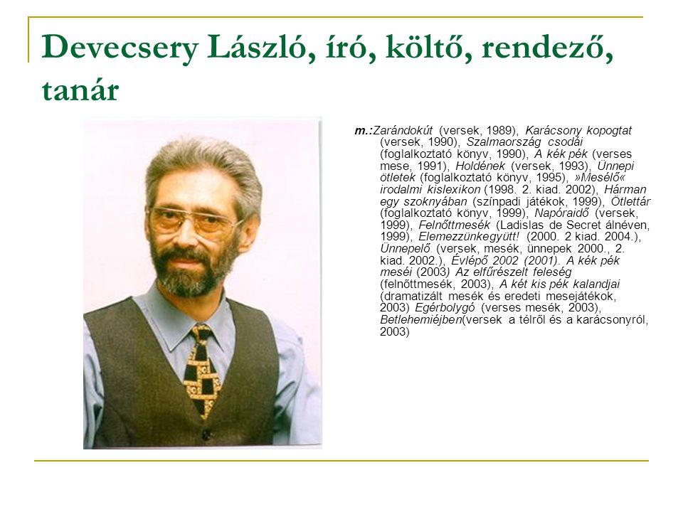 Devecsery László, író, költő, rendező, tanár