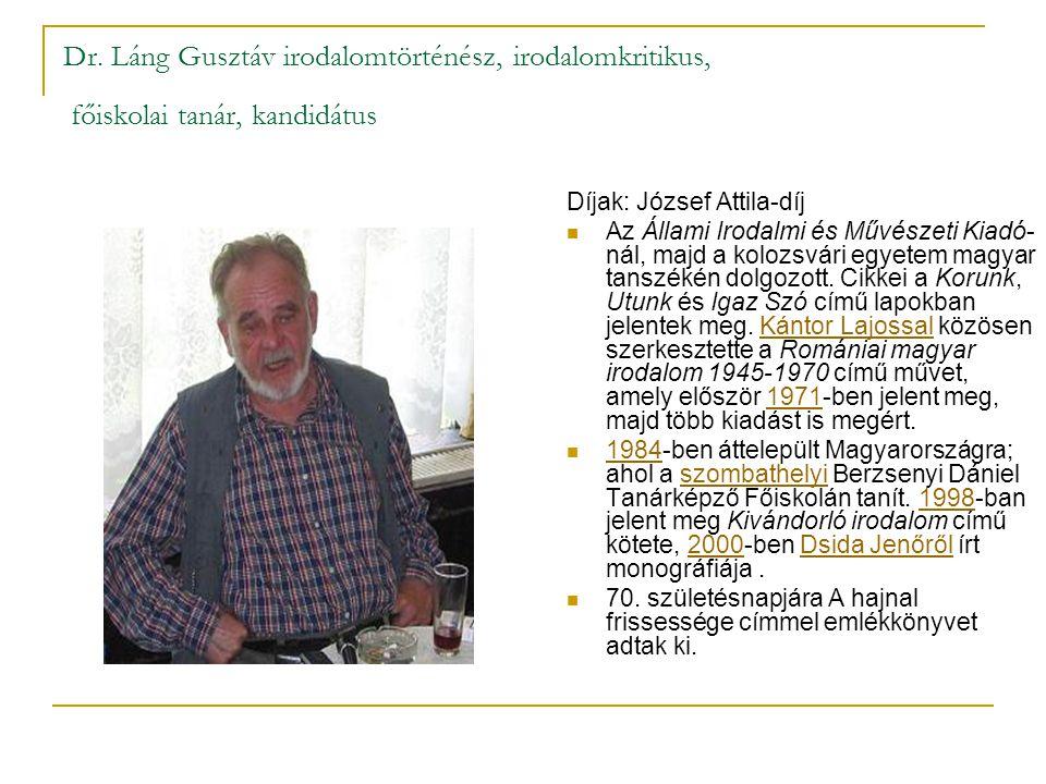 Dr. Láng Gusztáv irodalomtörténész, irodalomkritikus, főiskolai tanár, kandidátus