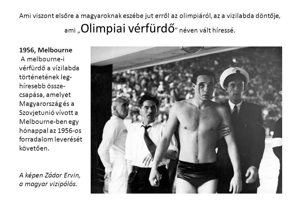 """Ami viszont elsőre a magyaroknak eszébe jut erről az olimpiáról, az a vizilabda döntője, ami """"Olimpiai vérfürdő néven vált híressé."""