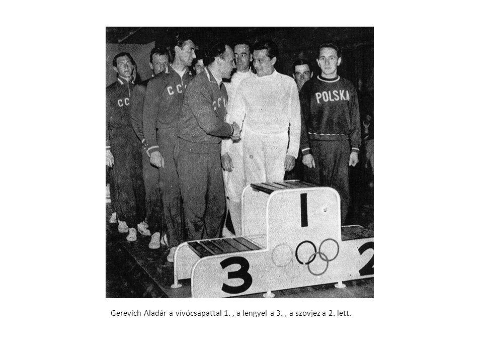Gerevich Aladár a vívócsapattal 1. , a lengyel a 3. , a szovjez a 2