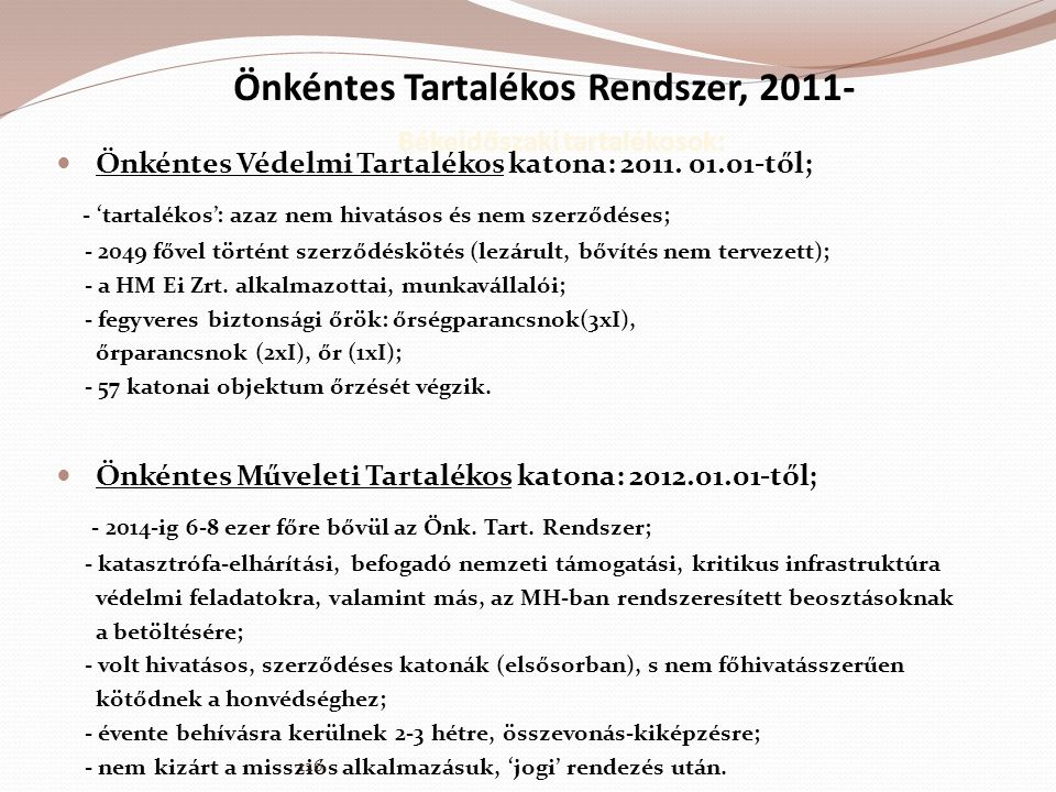 Önkéntes Tartalékos Rendszer, 2011- Békeidőszaki tartalékosok: