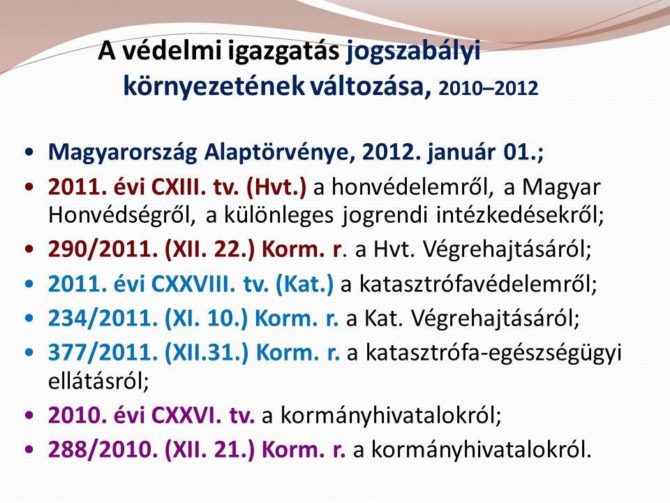 A védelmi igazgatás jogszabályi környezetének változása, 2010–2012
