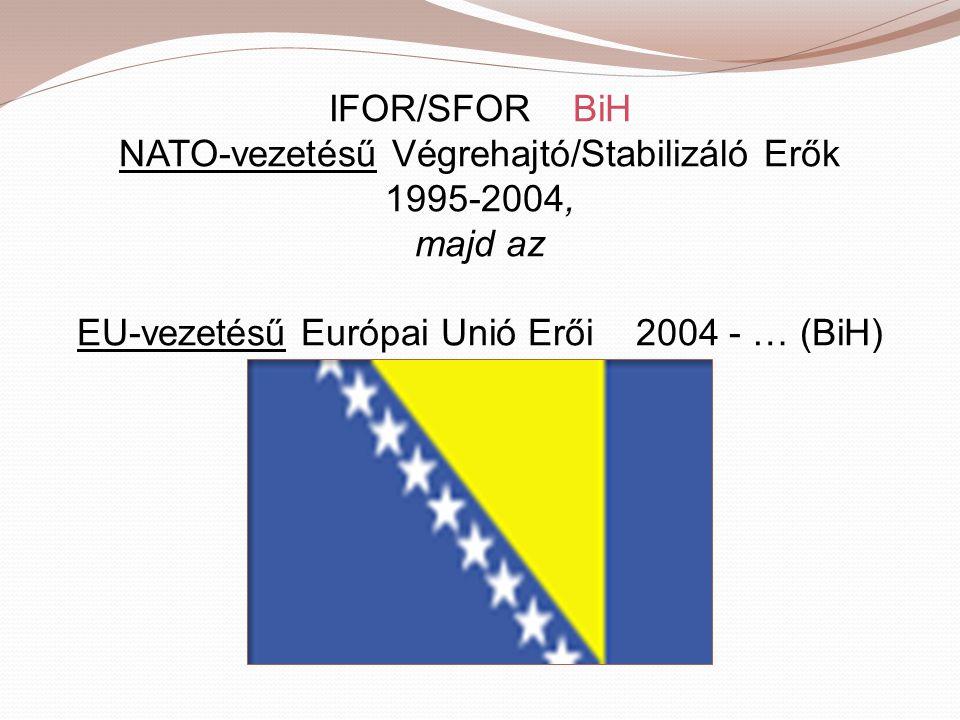 NATO-vezetésű Végrehajtó/Stabilizáló Erők 1995-2004, majd az