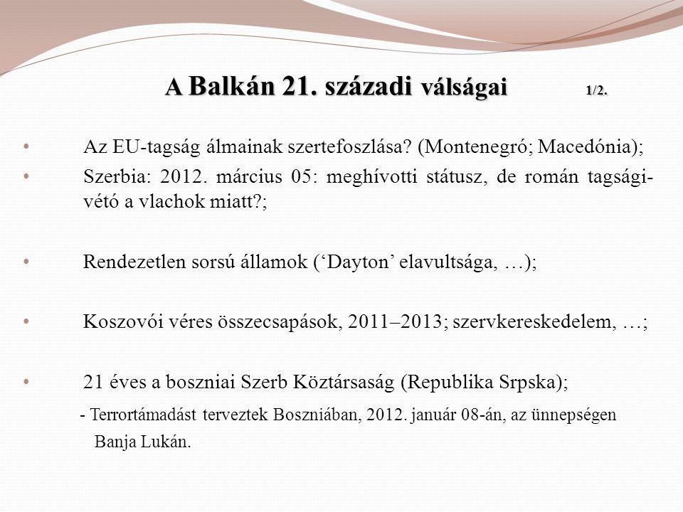 A Balkán 21. századi válságai 1/2.