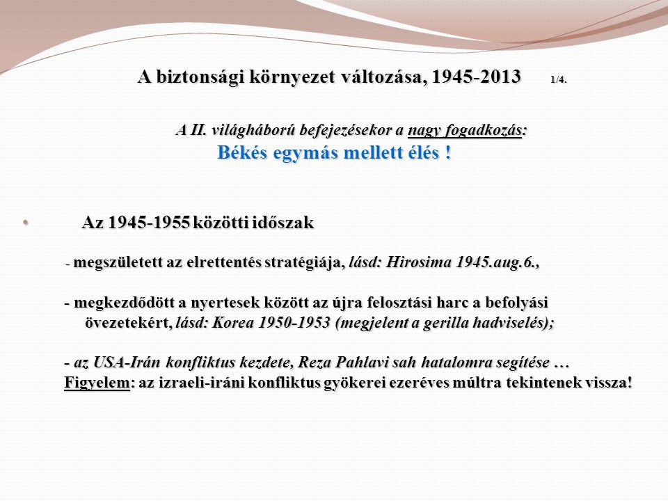 A biztonsági környezet változása, 1945-2013 1/4.