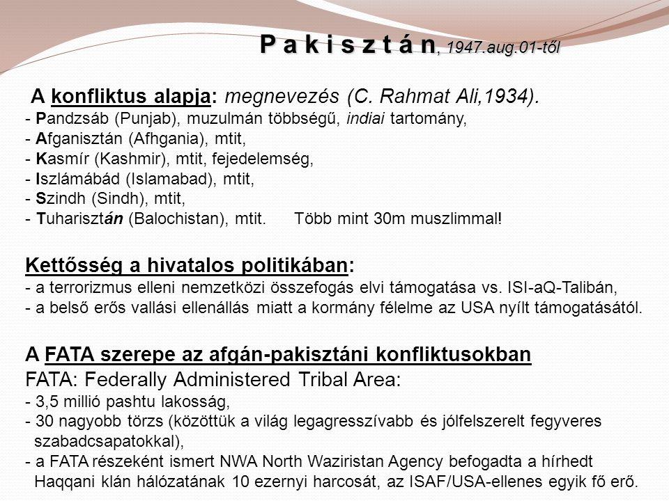 P a k i s z t á n, 1947.aug.01-től A konfliktus alapja: megnevezés (C.