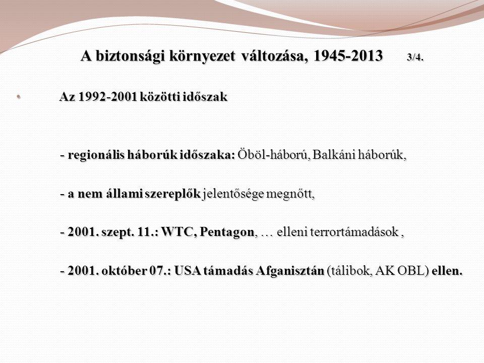 A biztonsági környezet változása, 1945-2013 3/4.