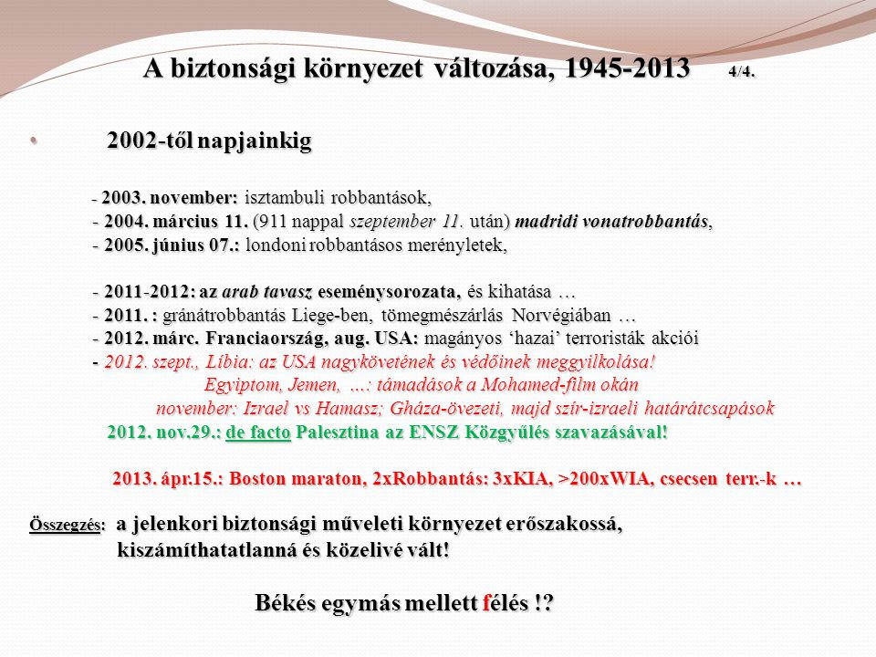A biztonsági környezet változása, 1945-2013 4/4.