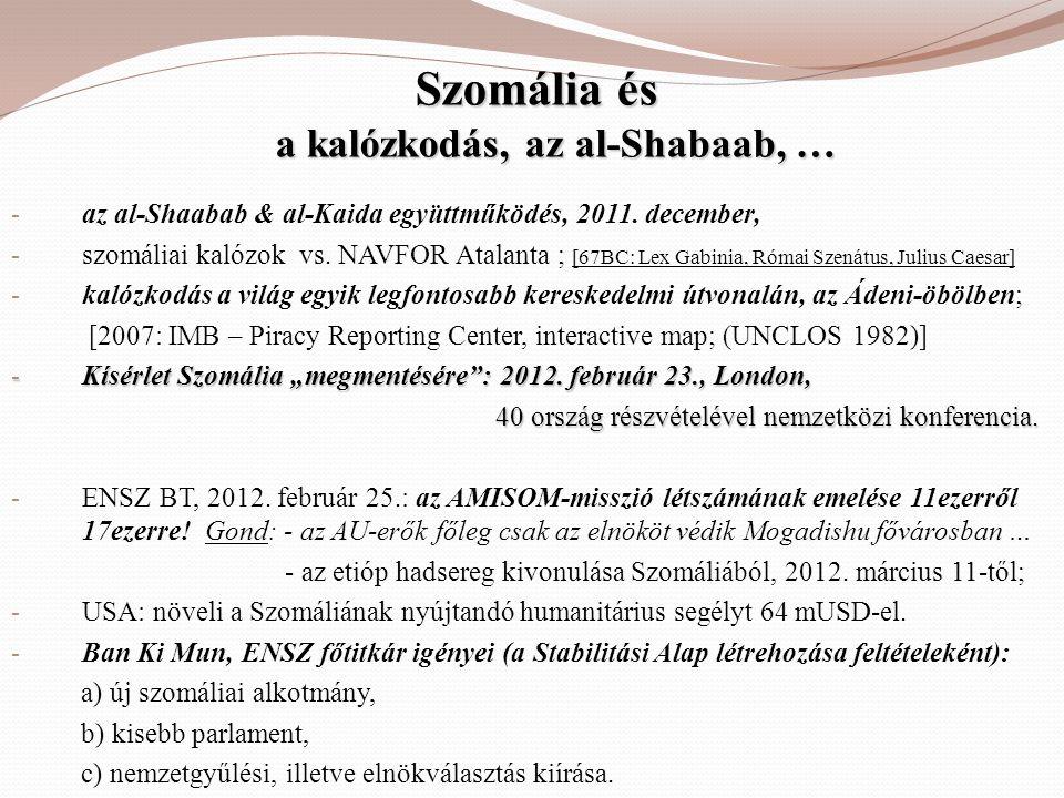 Szomália és a kalózkodás, az al-Shabaab, …