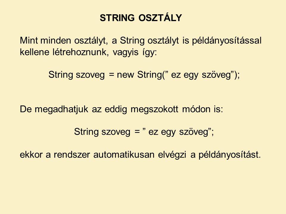 String szoveg = new String( ez egy szöveg );