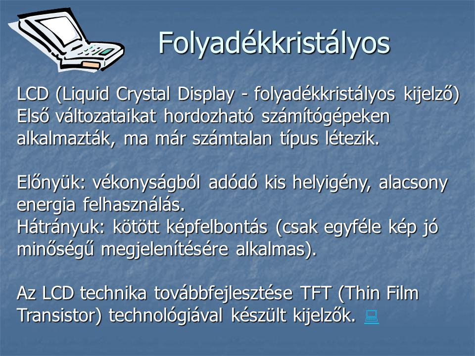 Folyadékkristályos LCD (Liquid Crystal Display - folyadékkristályos kijelző)