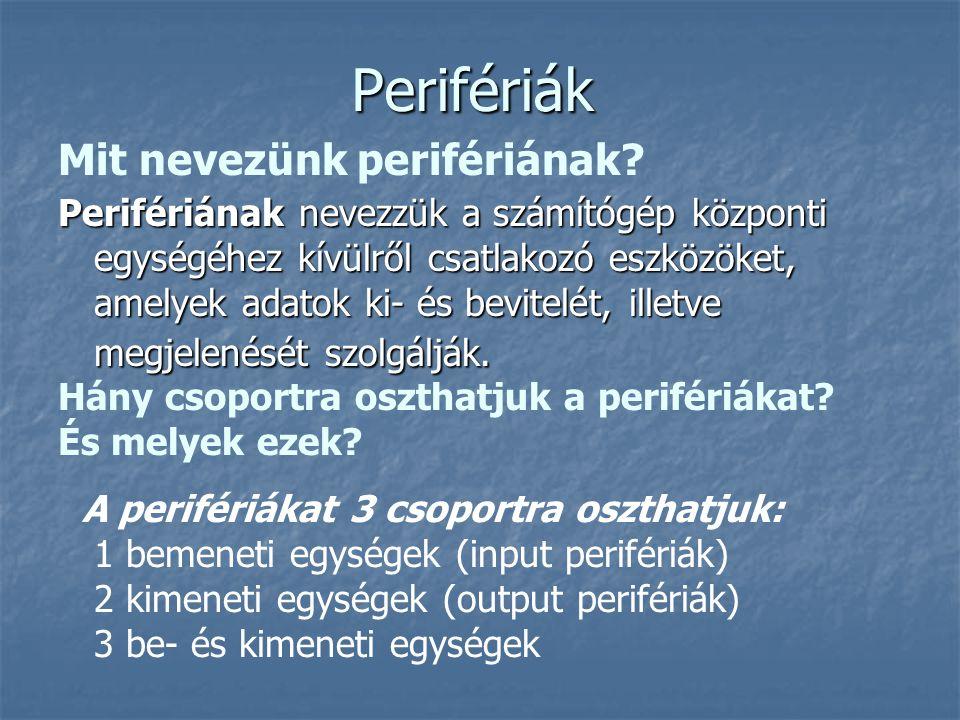Perifériák Mit nevezünk perifériának