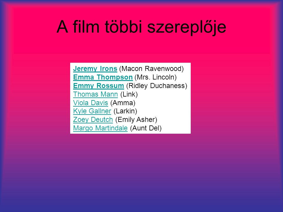 A film többi szereplője