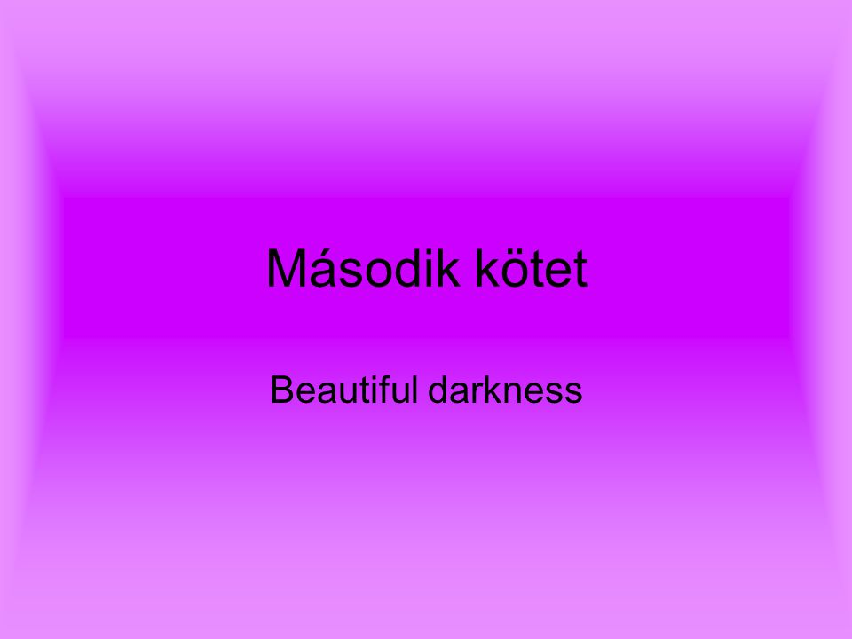 Második kötet Beautiful darkness