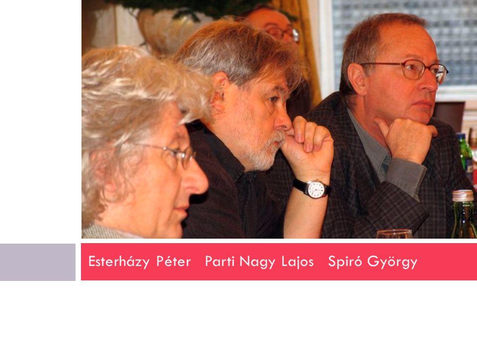 Esterházy Péter Parti Nagy Lajos Spiró György