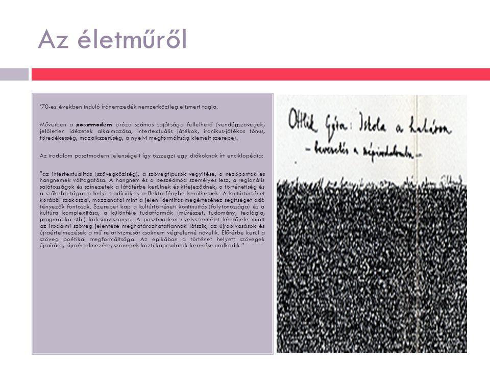 Az életműről '70-es években induló írónemzedék nemzetközileg elismert tagja.
